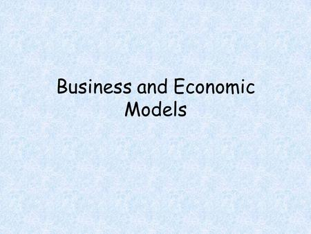 Business and Economic Models. Objectives Students will be able to Solve application problems involving maximization or minimization.