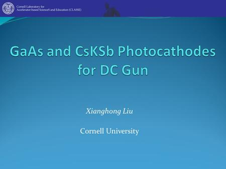 GaAs and CsKSb Photocathodes for DC Gun