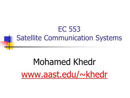 EC 553 Satellite Communication Systems