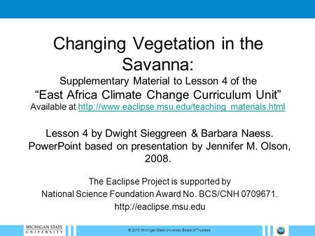"Changing Vegetation in the Savanna: Supplementary Material to Lesson 4 of the ""East Africa Climate Change Curriculum Unit"" Available at"