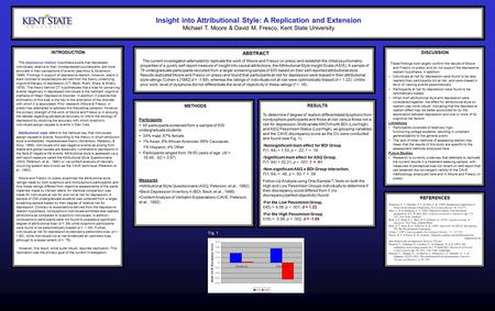 Insight into Attributional Style: A Replication and Extension Michael T. Moore & David M. Fresco, Kent State University Insight into Attributional Style: