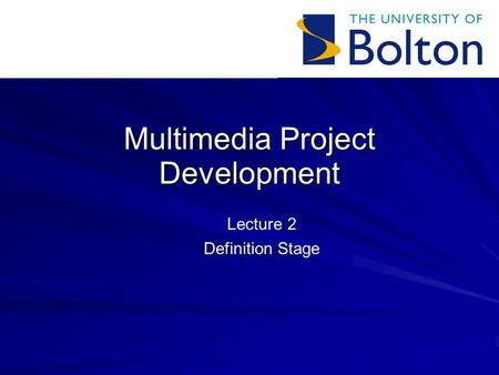Multimedia Project Development Lecture 2 Definition Stage.