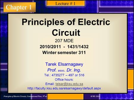 Chapter 1 Principles of Electric Circuits, Conventional Flow, 9 th ed.© WS 2010 Principles of Electric Circuit 207 MDE 2010/2011 - 1431/1432 Winter semester.