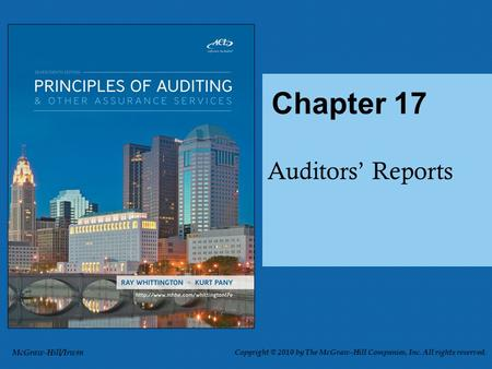 Auditors' Reports Chapter 17 McGraw-Hill/Irwin Copyright © 2010 by The McGraw-Hill Companies, Inc. All rights reserved.