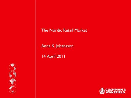 The Nordic Retail Market Anna K Johansson 14 April 2011.