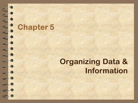 Organizing Data & Information