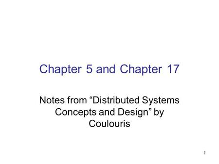 "Notes from ""Distributed Systems Concepts and Design"" by Coulouris"