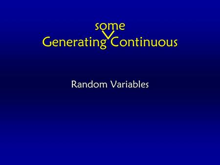 Generating Continuous Random Variables some. Quasi-random numbers So far, we learned about pseudo-random sequences and a common method for generating.