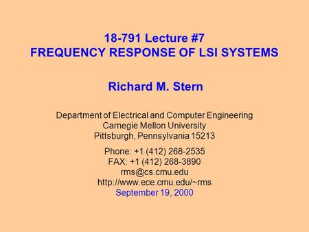 18-791 Lecture #7 FREQUENCY RESPONSE OF LSI SYSTEMS Department of Electrical and Computer Engineering Carnegie Mellon University Pittsburgh, Pennsylvania.