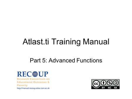 Atlast.ti Training Manual Part 5: Advanced Functions.