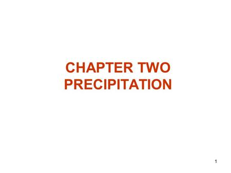 CHAPTER TWO PRECIPITATION