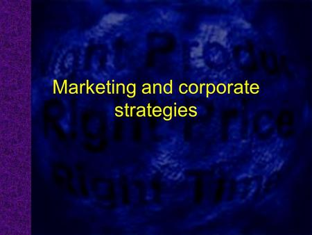 Marketing and corporate strategies. Kinds of organizations Profit organizations. A privately owned organization that serves its customers in order to.