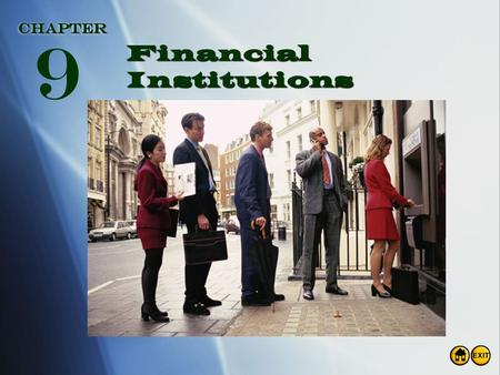 ChapterChapter Financial Institutions 9. Chapter Objectives Students will learn: Basic functions of financial service institutions Basic functions of.