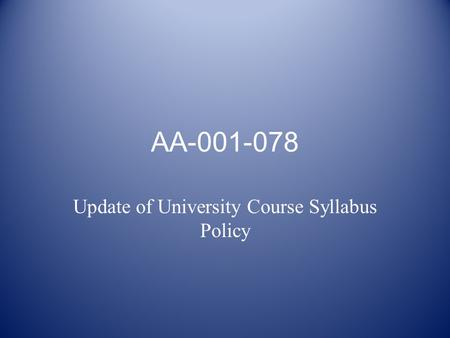 AA-001-078 Update of University Course Syllabus Policy.