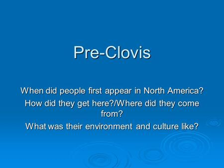 essay pre-clovis and clovis Did humans migrate to the new world from europe in early prehistoric times - essay example the discovery of the prehistoric and hypothetically pre-clovis.