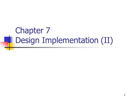 1 Chapter 7 Design Implementation (II). 2 RTL To software developers RTL may mean register transfer language To microprocessor designers RTL may be conceived.