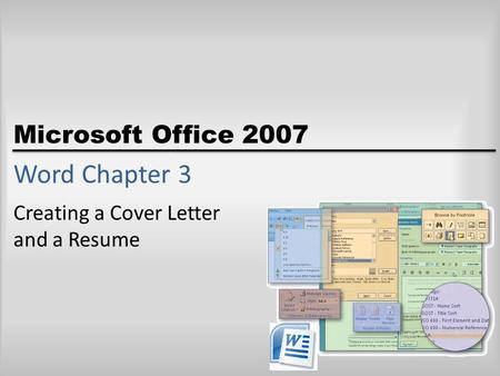 Microsoft Office 2007 Word Chapter 3 Creating a Cover Letter and a Resume.