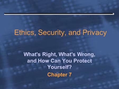 Chapter 8 Protecting People and Information: Threats and ...