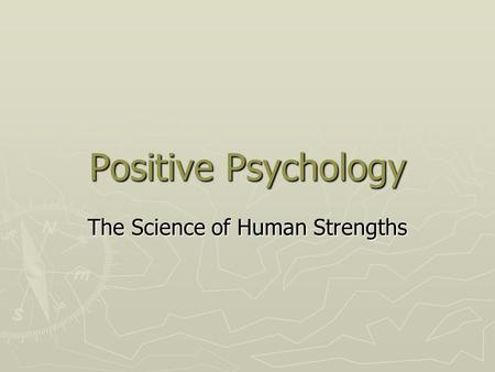 The Science of Human Strengths