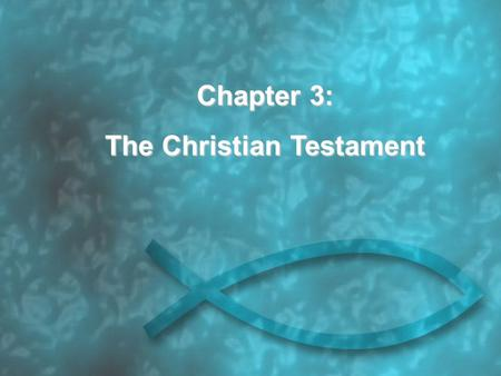 Chapter 3: The Christian Testament. The Letters The Good News of the Gospel was handed on both: orally, and in writing. The Christian Testament contains: