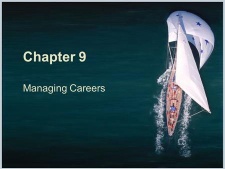 Chapter 9 Managing Careers.