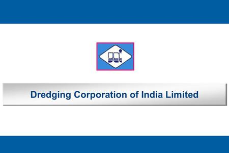 1 Dredging Corporation of India Limited. 2 Disclaimers *Safe Harbor Provision. –This presentation includes statements which may constitute <strong>forward</strong>-looking.