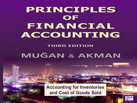 Chapter 4&5Mugan-Akman 2007 Accounting for Inventories and Cost of Goods Sold.