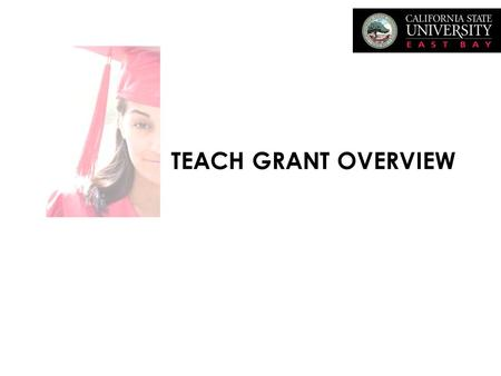 TEACH GRANT OVERVIEW. Teach Grant is: Non-Need Based – Must file FAFSA (www.fafsa.ed.gov/ (www.fafsa.ed.gov/) Up to $4,000.00 per Year for FT Attendance(for.
