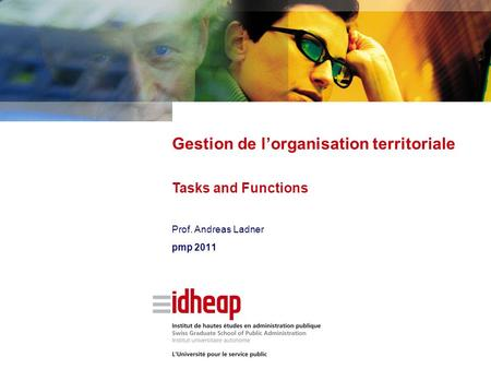 Prof. Andreas Ladner pmp 2011 Gestion de l'organisation territoriale Tasks and Functions.