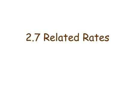 2.7 Related Rates.