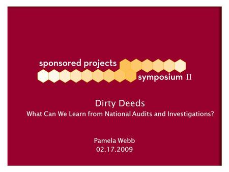 Pamela Webb 02.17.2009 Dirty Deeds What Can We Learn from National Audits and Investigations?
