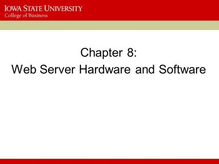 Chapter 8: Web Server Hardware and Software. 2 Objectives In this chapter, you will learn about: Web server basics Software for Web servers E-mail management.