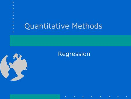Quantitative Methods Regression. Examples for linear regression Do more brightly coloured birds have more parasites? How should we estimate merchantable.