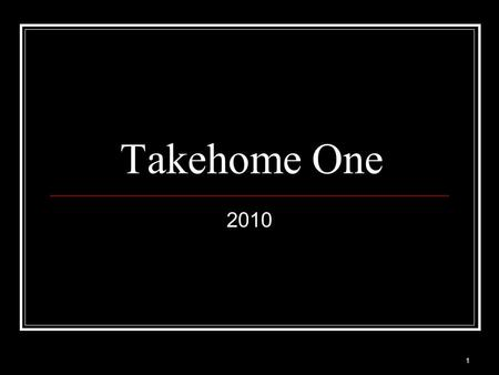 1 Takehome One 2010. 2 3 4 5 Excaus:Price of US $ in Canadian $