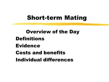 Short-term Mating Overview of the Day Definitions Evidence