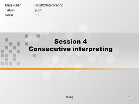 Session 4 Consecutive interpreting