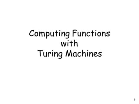 1 Computing Functions with Turing Machines. 2 A function Domain: Result Region: has: