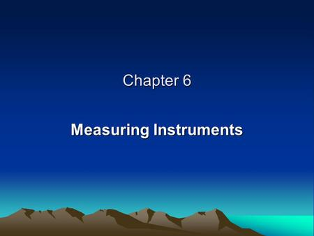 Chapter 6 Measuring Instruments. ALL VARIABLES ARE NOT MEASURED THE SAME Nominal Variables Ordinal Variables Interval Variables Ratio Variables.