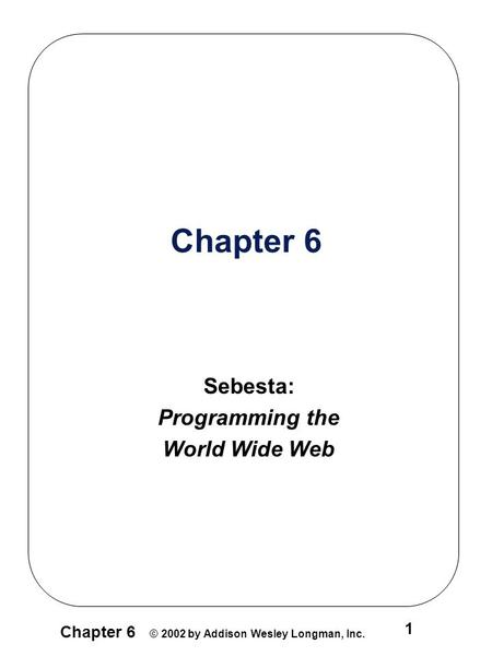 World wide web by robert sebesta
