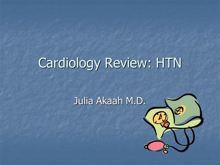 Cardiology Review: HTN Julia Akaah M.D.. Of the estimated 50 million Americans that have HTN (average BP>140/90): Of the estimated 50 million Americans.