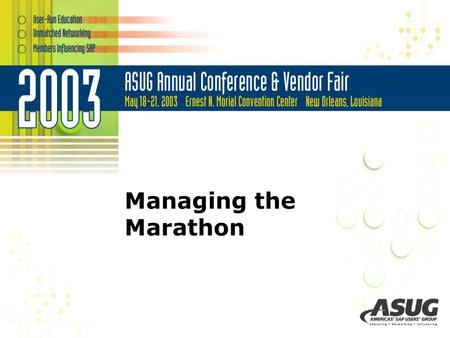 Managing the Marathon. Note to attendees 1.Thanks for your interest in Managing the Marathon! 2.An accompanying job aid will be handed out in the session.