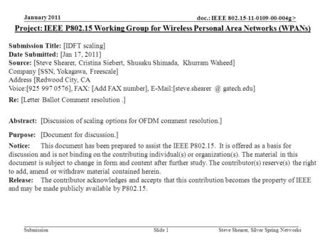 Doc.: IEEE 802.15-11-0109-00-004g > Submission January 2011 Steve Shearer, Silver Spring NetworksSlide 1 Project: IEEE P802.15 Working Group for Wireless.