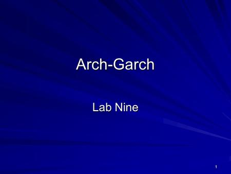 1 Arch-Garch Lab Nine. 2 Producer Price Index for Finished Goods, 1982 =100, 1947.04 – 2008.04.