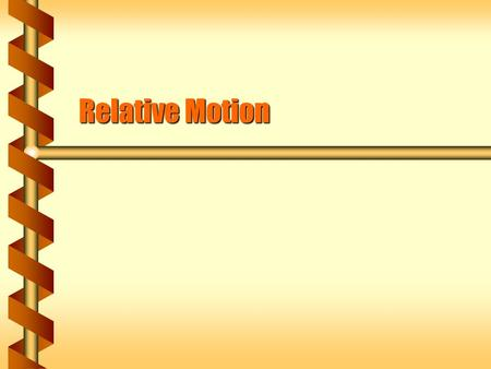 Relative Motion. Point of View  A plane flies at a speed of 200. km/h relative to still air. There is an 80. km/h wind from the southwest (heading 45°