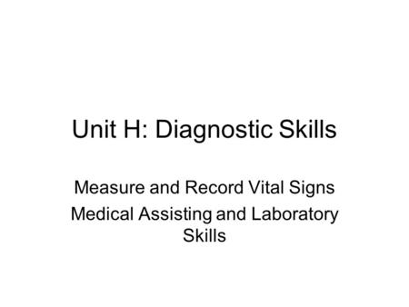 Unit H: Diagnostic Skills