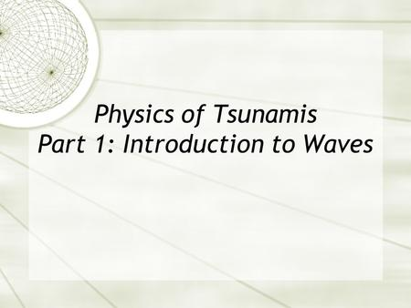 introduction to tsunami Introduction tsunami deposits show a wide variety of bedforms and  sedimentary structures their nature strongly depends on the physical setting of  the.