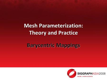 Mesh Parameterization: Theory and Practice Barycentric Mappings.