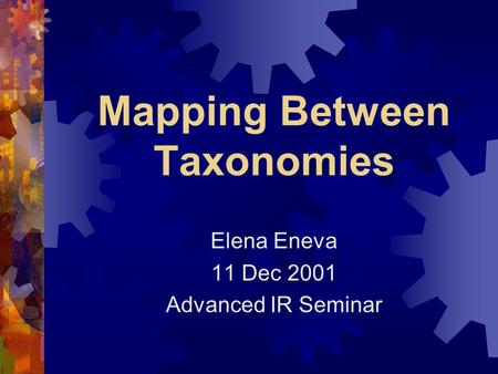 Mapping Between Taxonomies Elena Eneva 11 Dec 2001 Advanced IR Seminar.
