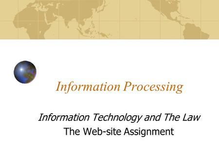 Information Processing Information Technology and The Law The Web-site Assignment.