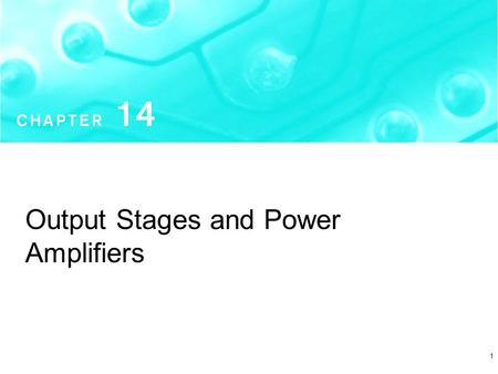 1 Output Stages and Power Amplifiers. Microelectronic Circuits - Fifth Edition Sedra/Smith2 Copyright  2004 by Oxford University Press, Inc. Figure 14.1.